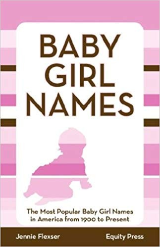 Baby Girl Names: The Most Popular Baby Girl Names in America